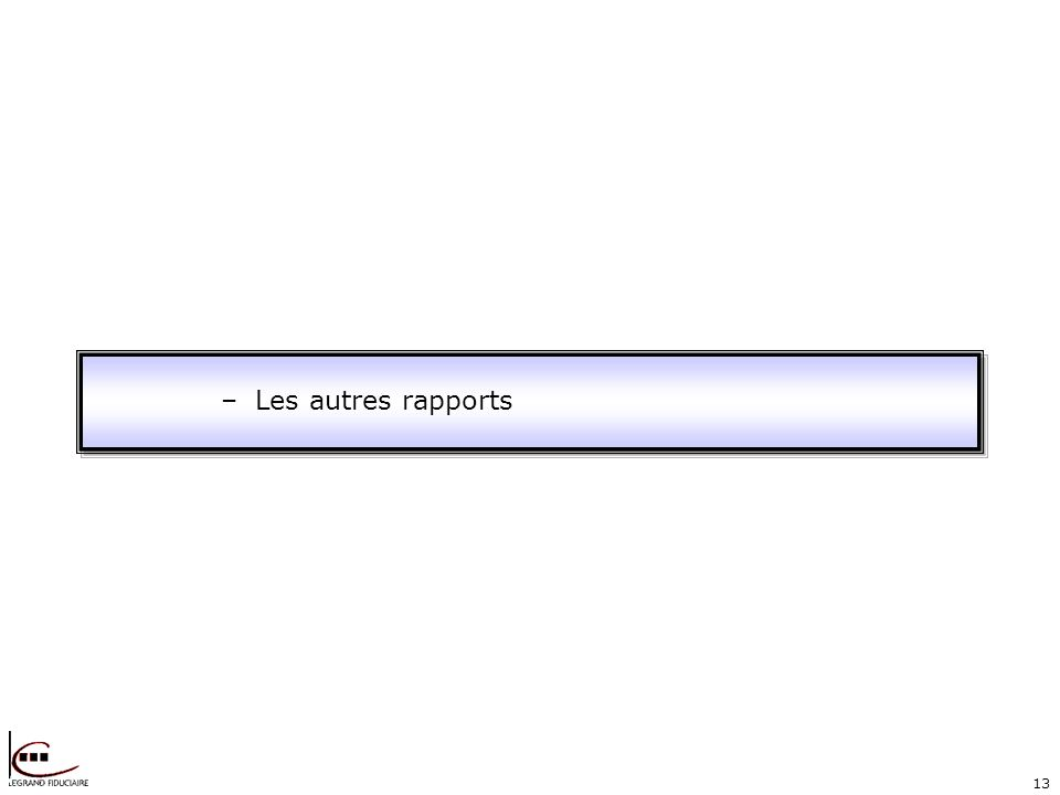 13 –Les autres rapports