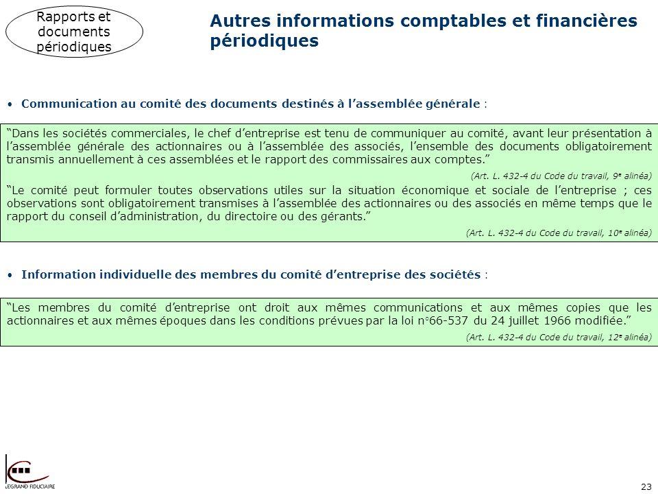 23 Autres informations comptables et financières périodiques Communication au comité des documents destinés à lassemblée générale : Dans les sociétés