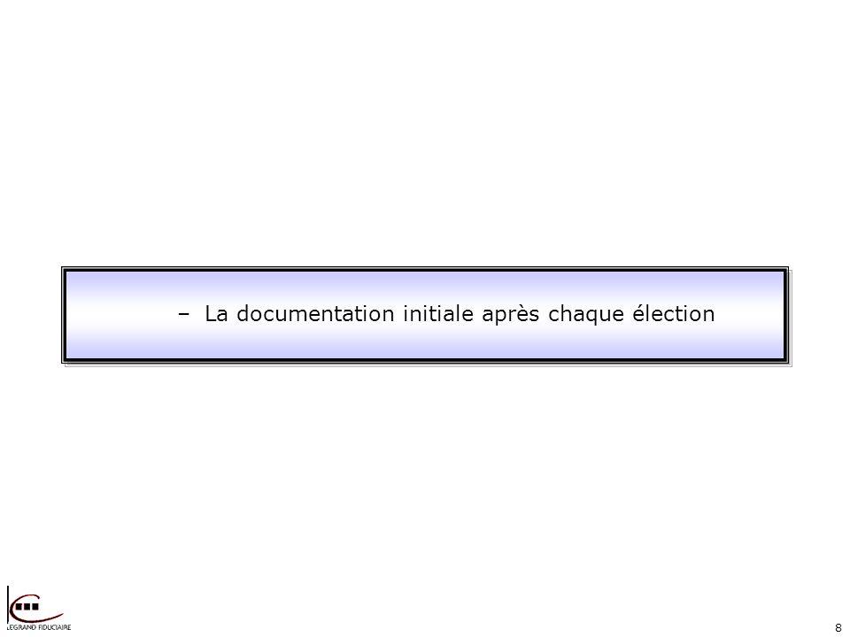 8 –La documentation initiale après chaque élection