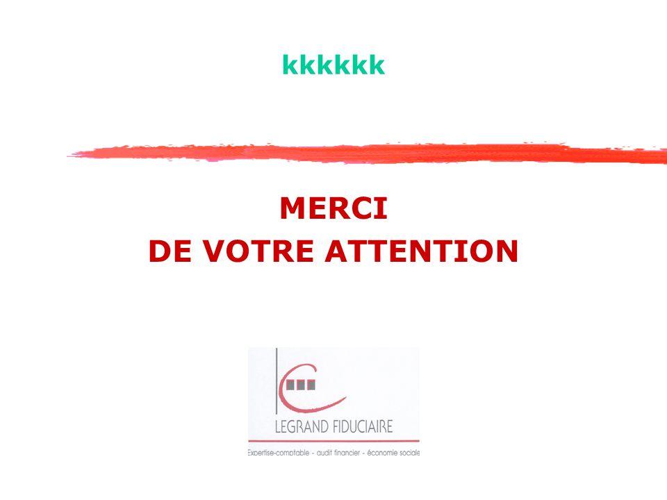 kkkkkk MERCI DE VOTRE ATTENTION