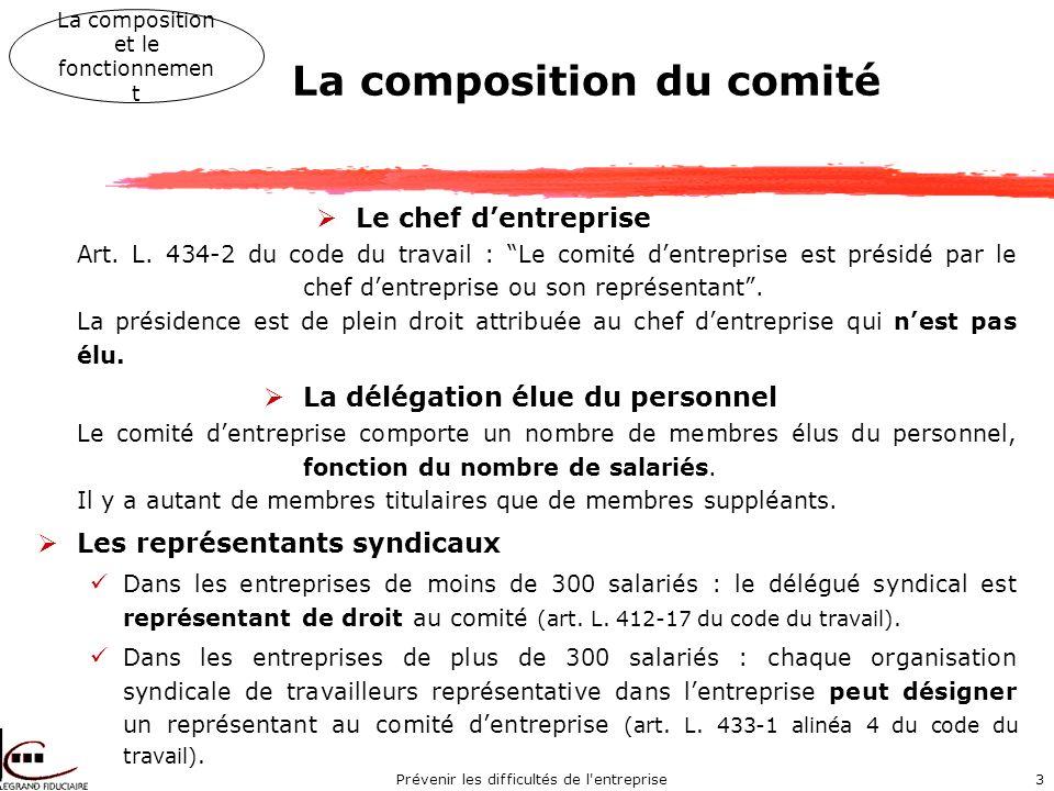 Prévenir les difficultés de l entreprise3 La composition du comité Le chef dentreprise Art.