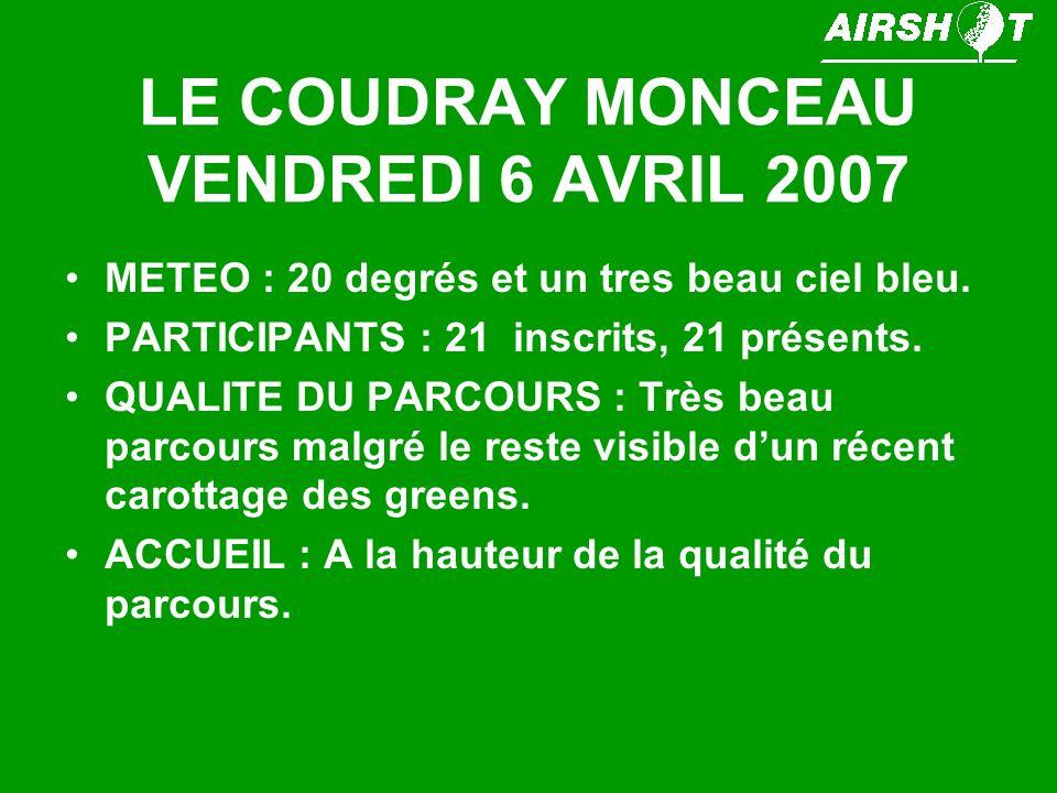 LE COUDRAY MONCEAU VENDREDI 6 AVRIL 2007 METEO : 20 degrés et un tres beau ciel bleu.