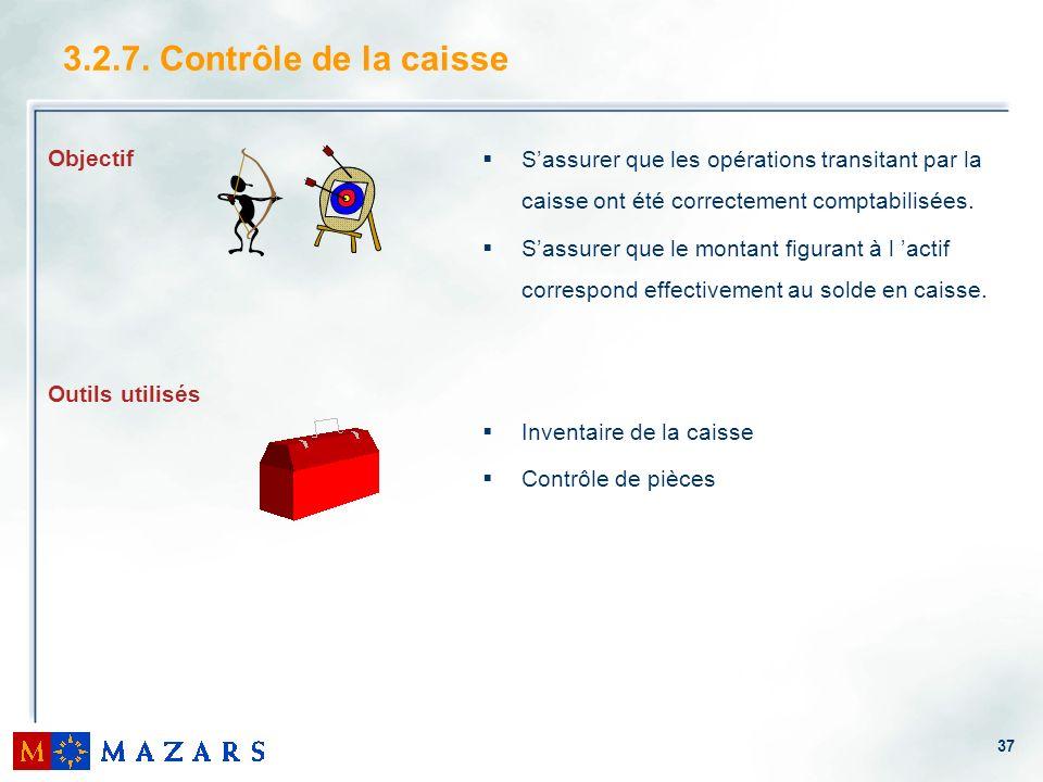 37 3.2.7. Contrôle de la caisse Objectif Outils utilisés Sassurer que les opérations transitant par la caisse ont été correctement comptabilisées. Sas