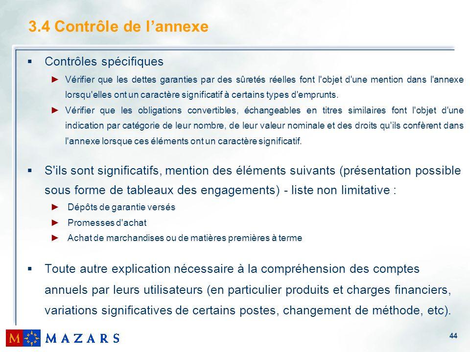44 3.4 Contrôle de lannexe Contrôles spécifiques Vérifier que les dettes garanties par des sûretés réelles font l'objet d'une mention dans l'annexe lo