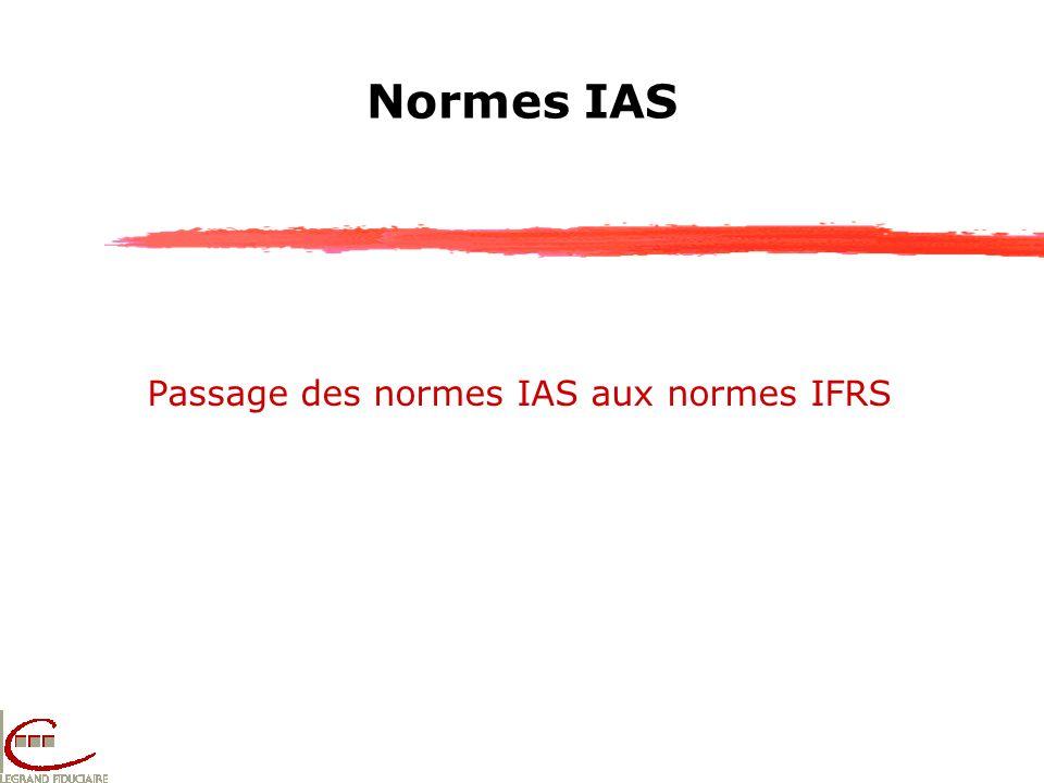 Normes IAS Passage des normes IAS aux normes IFRS