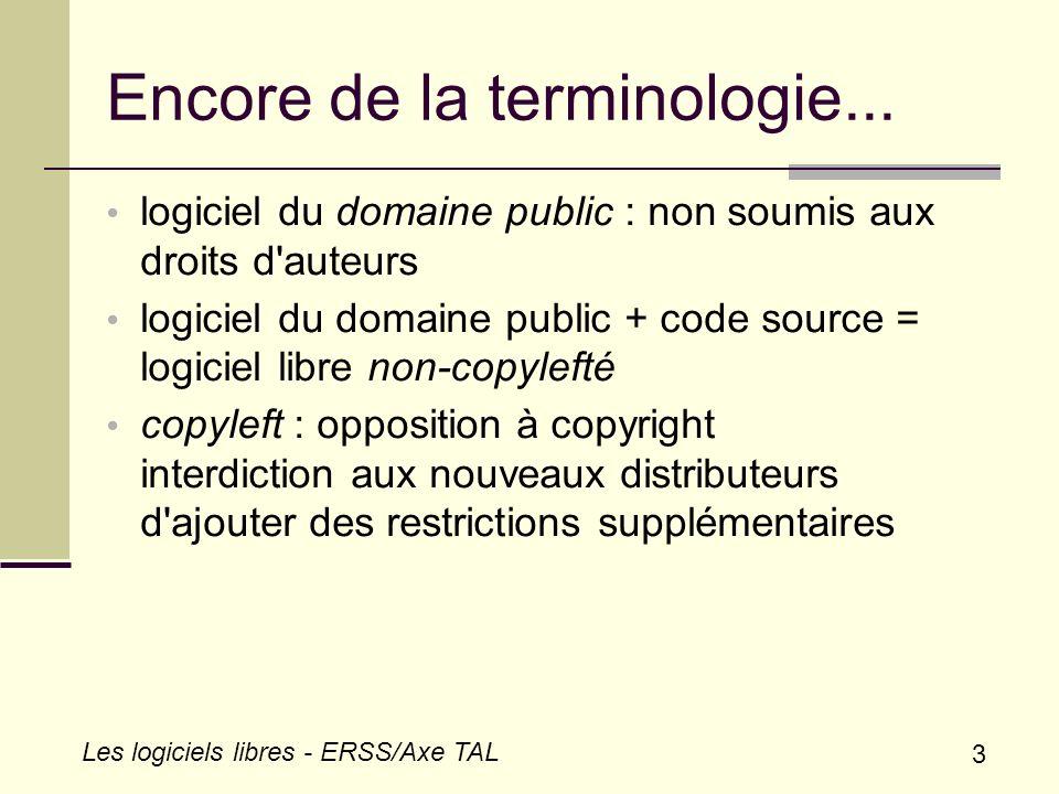 3 Les logiciels libres - ERSS/Axe TAL Encore de la terminologie... logiciel du domaine public : non soumis aux droits d'auteurs logiciel du domaine pu