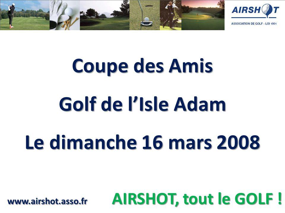 Coupe des Amis Golf de lIsle Adam Le dimanche 16 mars 2008