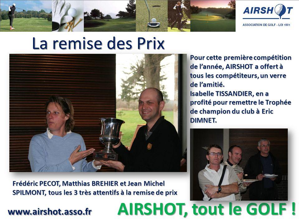 www.airshot.asso.fr AIRSHOT, tout le GOLF ! Pour cette première compétition de lannée, AIRSHOT a offert à tous les compétiteurs, un verre de lamitié.