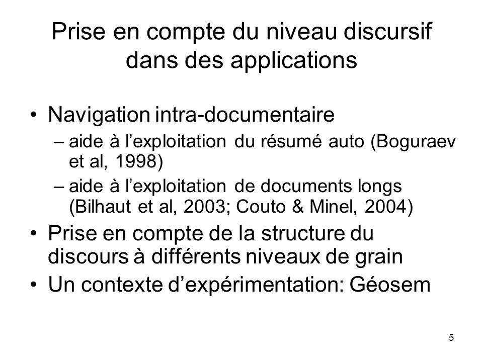 5 Prise en compte du niveau discursif dans des applications Navigation intra-documentaire –aide à lexploitation du résumé auto (Boguraev et al, 1998)