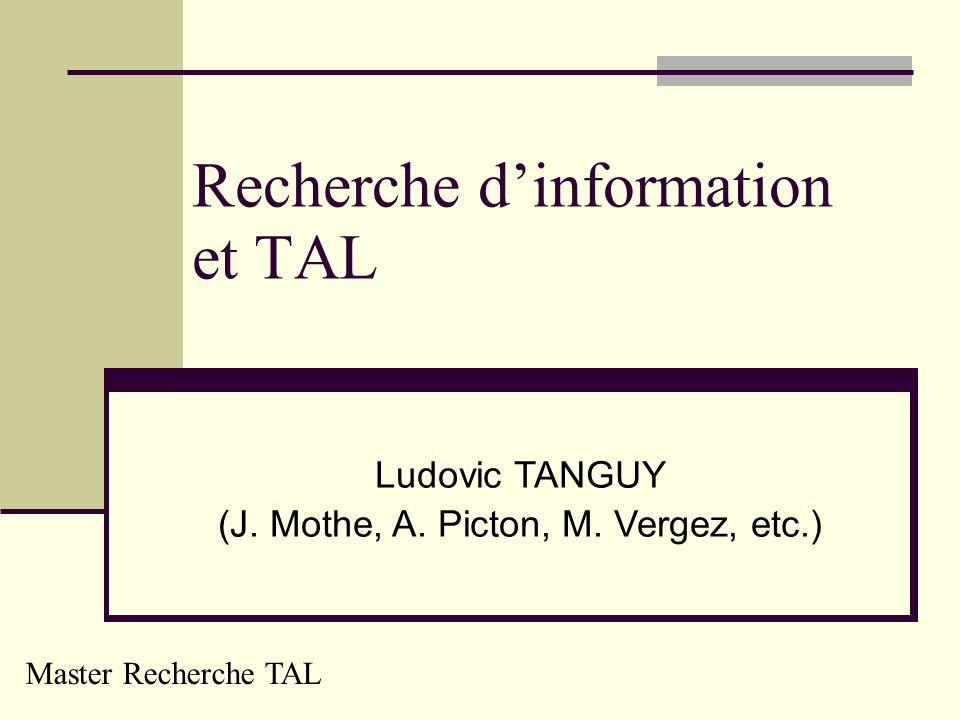 Recherche dinformation et TAL Ludovic TANGUY (J.Mothe, A.