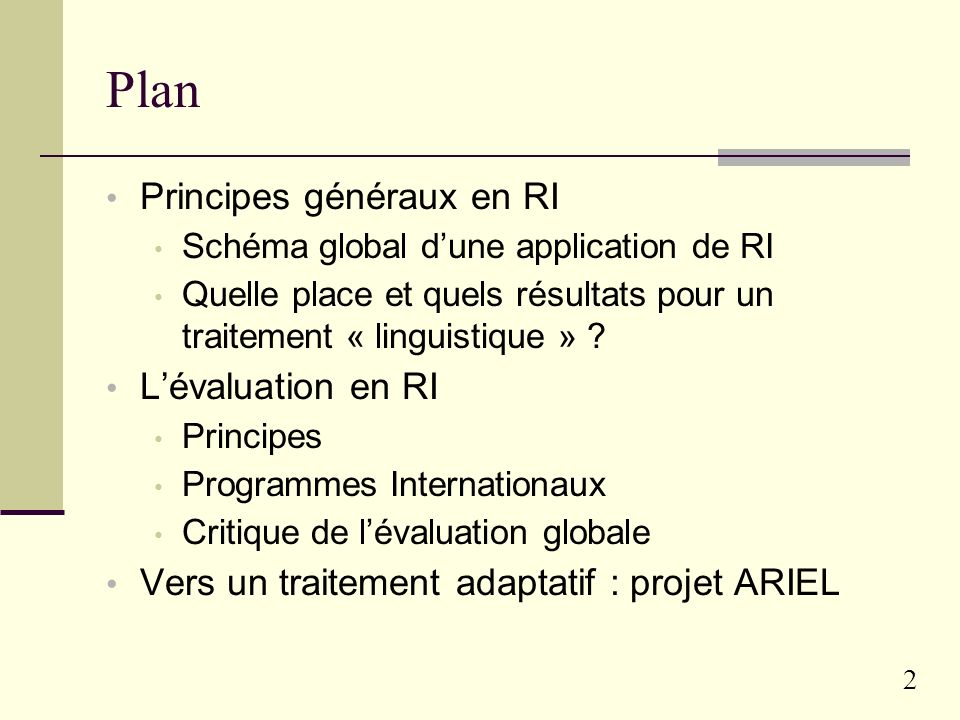 22 Quelques études locales « For most IR algorithms, we do not sufficiently understand the reason for retrieval variability well enough to be able to predict whether the algorithm will succeed or fail on a topic » Buckley & Harman 2003 Workshop RIA « Where can IR go from here.
