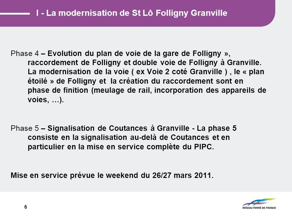 6 I - La modernisation de St Lô Folligny Granville Phase 4 – Evolution du plan de voie de la gare de Folligny », raccordement de Folligny et double vo