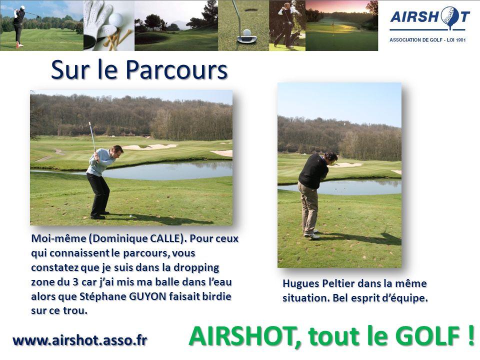 www.airshot.asso.fr AIRSHOT, tout le GOLF .