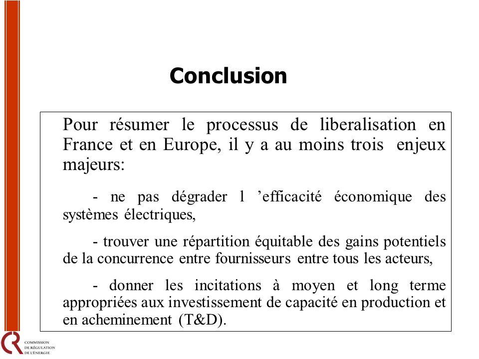 Pour résumer le processus de liberalisation en France et en Europe, il y a au moins trois enjeux majeurs: - ne pas dégrader l efficacité économique de