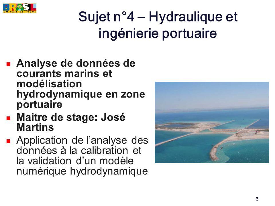 5 Sujet n°4 – Hydraulique et ingénierie portuaire Analyse de données de courants marins et modélisation hydrodynamique en zone portuaire Maitre de sta