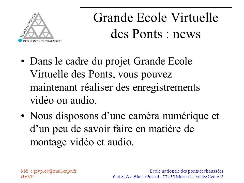 Mél.: gevp.de@mail.enpc.fr GEVP Ecole nationale des ponts et chaussées 6 et 8, Av.