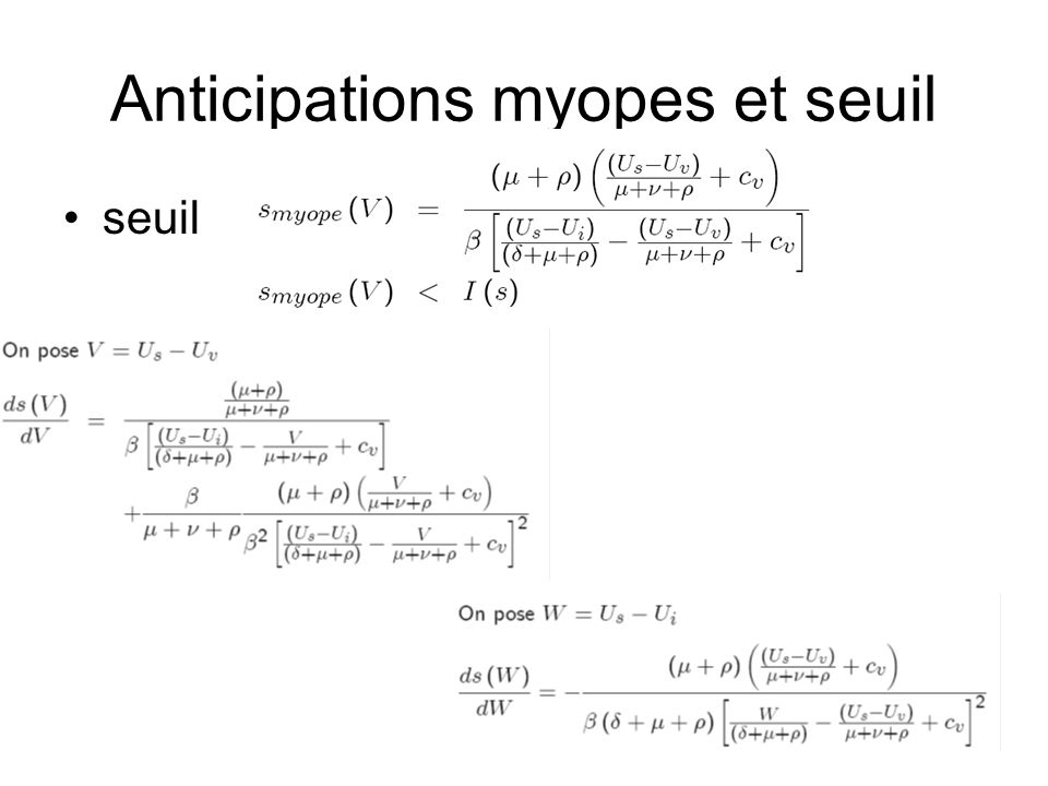 Anticipations myopes et seuil seuil