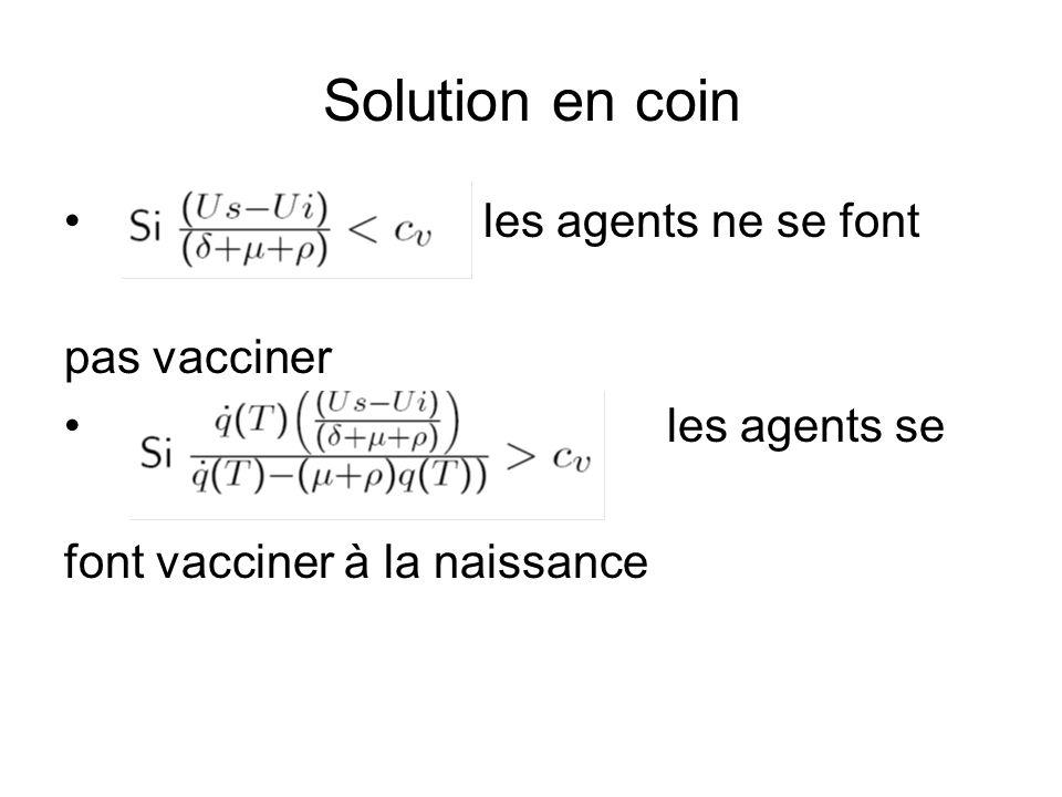 Solution en coin les agents ne se font pas vacciner les agents se font vacciner à la naissance