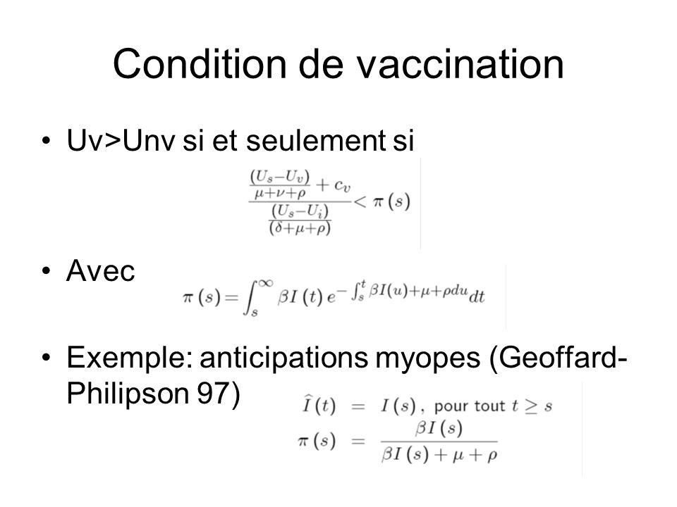 Condition de vaccination Uv>Unv si et seulement si Avec Exemple: anticipations myopes (Geoffard- Philipson 97)