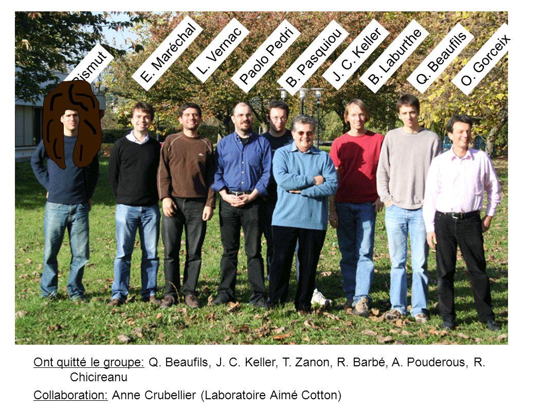 Ont quitté le groupe: Q. Beaufils, J. C. Keller, T. Zanon, R. Barbé, A. Pouderous, R. Chicireanu Collaboration: Anne Crubellier (Laboratoire Aimé Cott