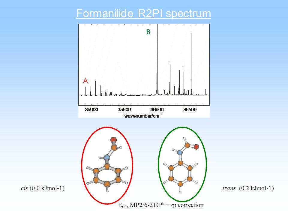 Formanilide R2PI spectrum cis (0.0 kJmol-1) trans (0.2 kJmol-1) E rel, MP2/6-31G* + zp correction