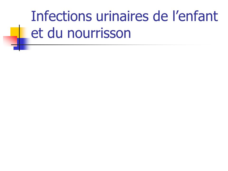 Infections urinaires de lenfant et du nourrisson