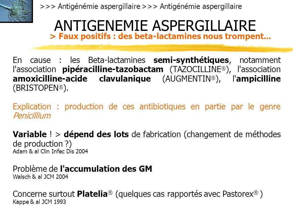 >>> Antigénémie aspergillaire ANTIGENEMIE ASPERGILLAIRE > Faux positifs : des beta-lactamines nous trompent... En cause : les Beta-lactamines semi-syn
