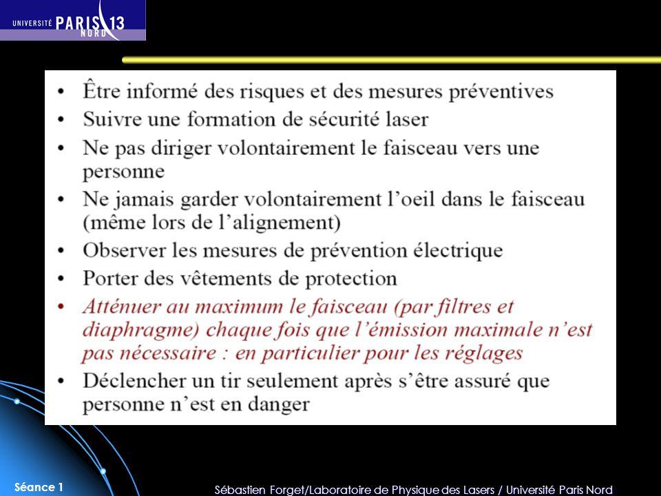 Sébastien Forget/Laboratoire de Physique des Lasers / Université Paris Nord Séance 1