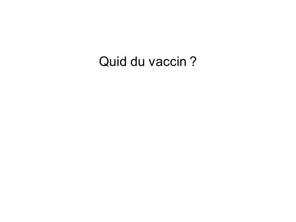 Quid du vaccin ?