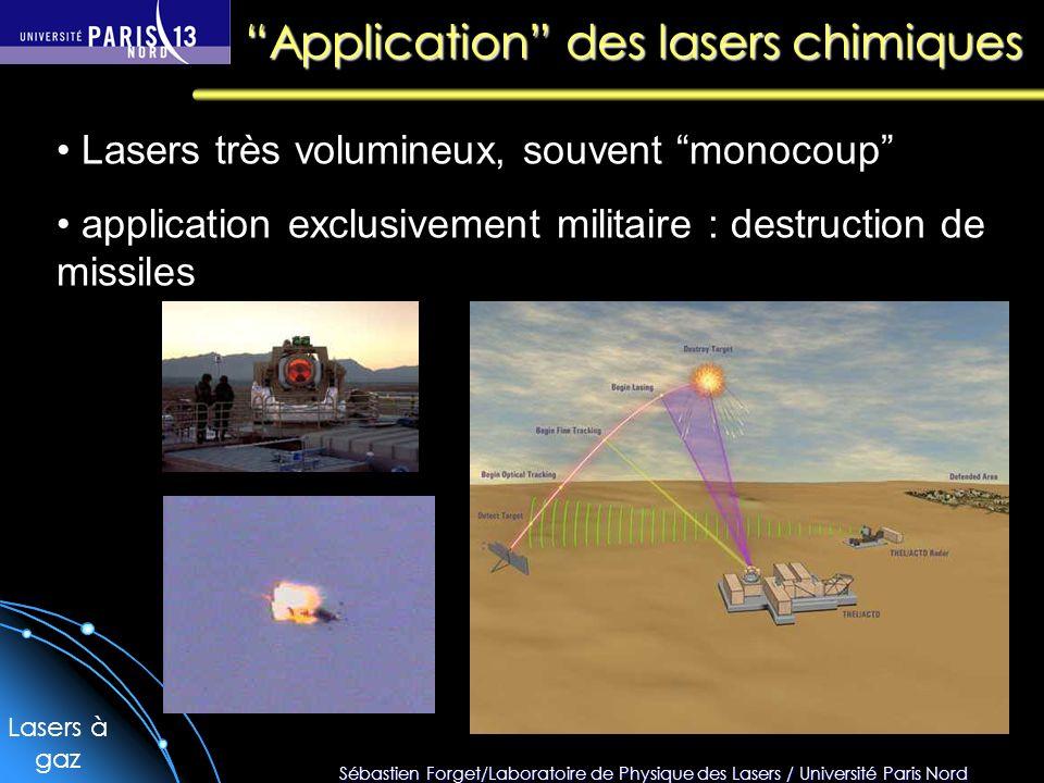 Sébastien Forget/Laboratoire de Physique des Lasers / Université Paris Nord Application des lasers chimiques Lasers très volumineux, souvent monocoup