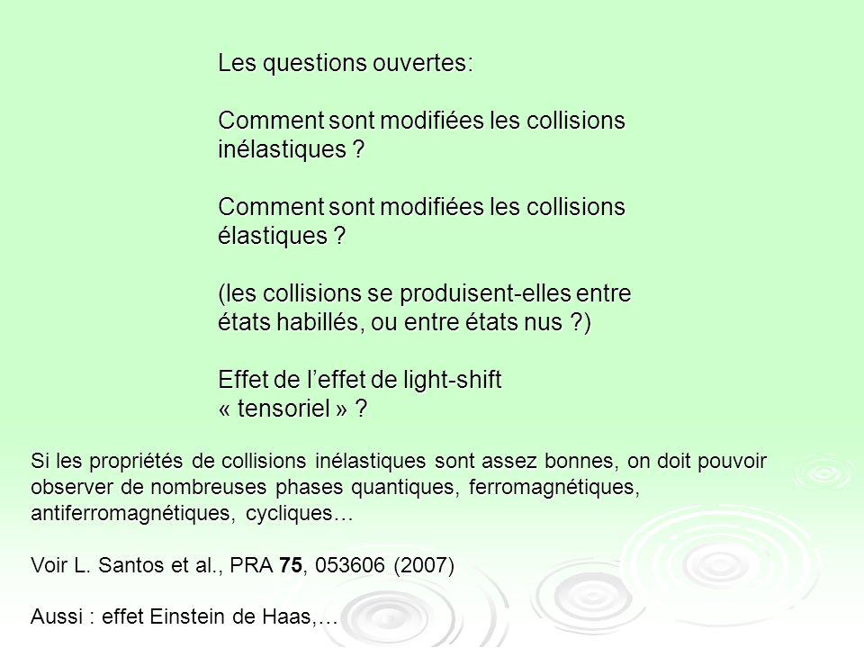Les questions ouvertes: Comment sont modifiées les collisions inélastiques ? Comment sont modifiées les collisions élastiques ? (les collisions se pro