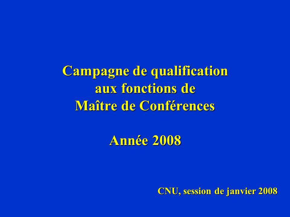 Campagne de qualification aux fonctions de Maître de Conférences Année 2008 CNU, session de janvier 2008