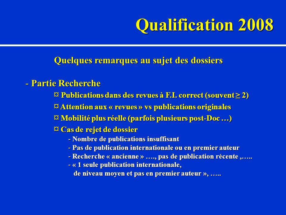 Qualification 2008 Quelques remarques au sujet des dossiers - Partie Recherche ¤ Publications dans des revues à F.I.