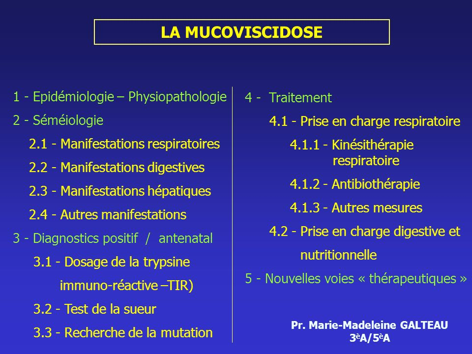 LA MUCOVISCIDOSE 1 - Epidémiologie – Physiopathologie 2 - Séméiologie 2.1 - Manifestations respiratoires 2.2 - Manifestations digestives 2.3 - Manifes