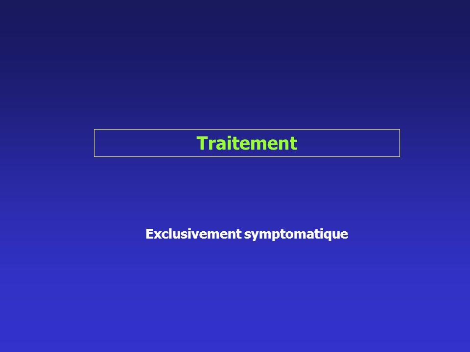 Traitement Exclusivement symptomatique