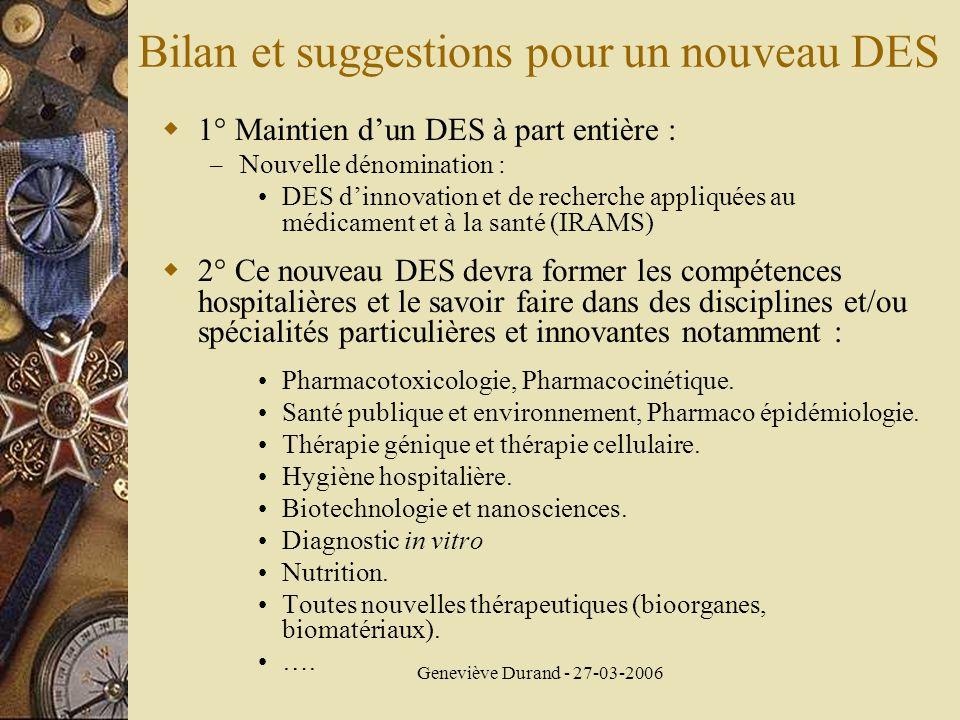 Geneviève Durand - 27-03-2006 Bilan et suggestions pour un nouveau DES 1° Maintien dun DES à part entière : – Nouvelle dénomination : DES dinnovation