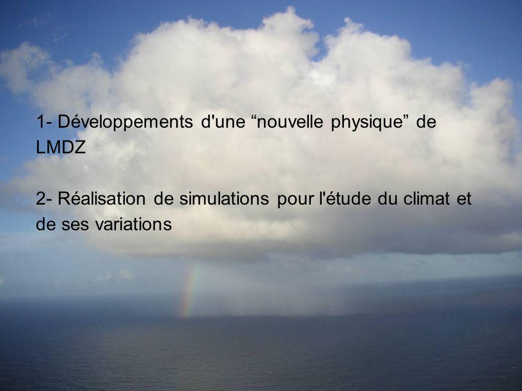 1- Développements d'une nouvelle physique de LMDZ 2- Réalisation de simulations pour l'étude du climat et de ses variations