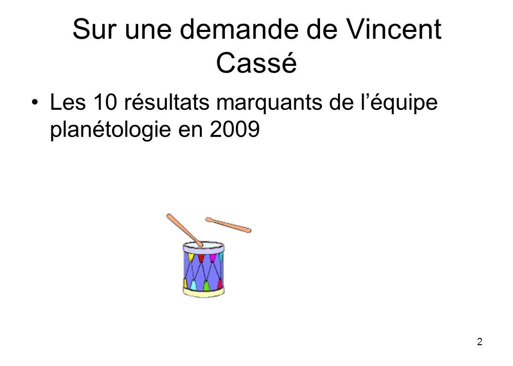 2 Sur une demande de Vincent Cassé Les 10 résultats marquants de léquipe planétologie en 2009