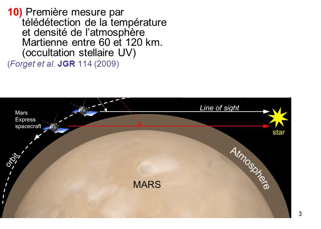 3 10) Première mesure par télédétection de la température et densité de latmosphère Martienne entre 60 et 120 km. (occultation stellaire UV) (Forget e