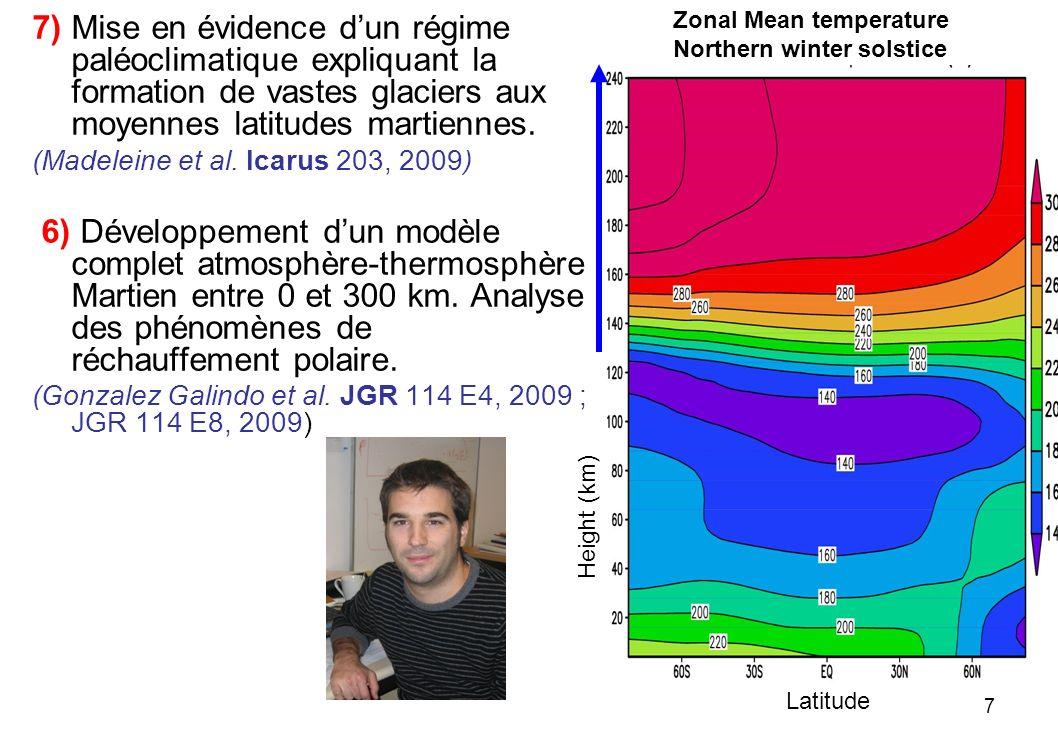 7 7) Mise en évidence dun régime paléoclimatique expliquant la formation de vastes glaciers aux moyennes latitudes martiennes. (Madeleine et al. Icaru
