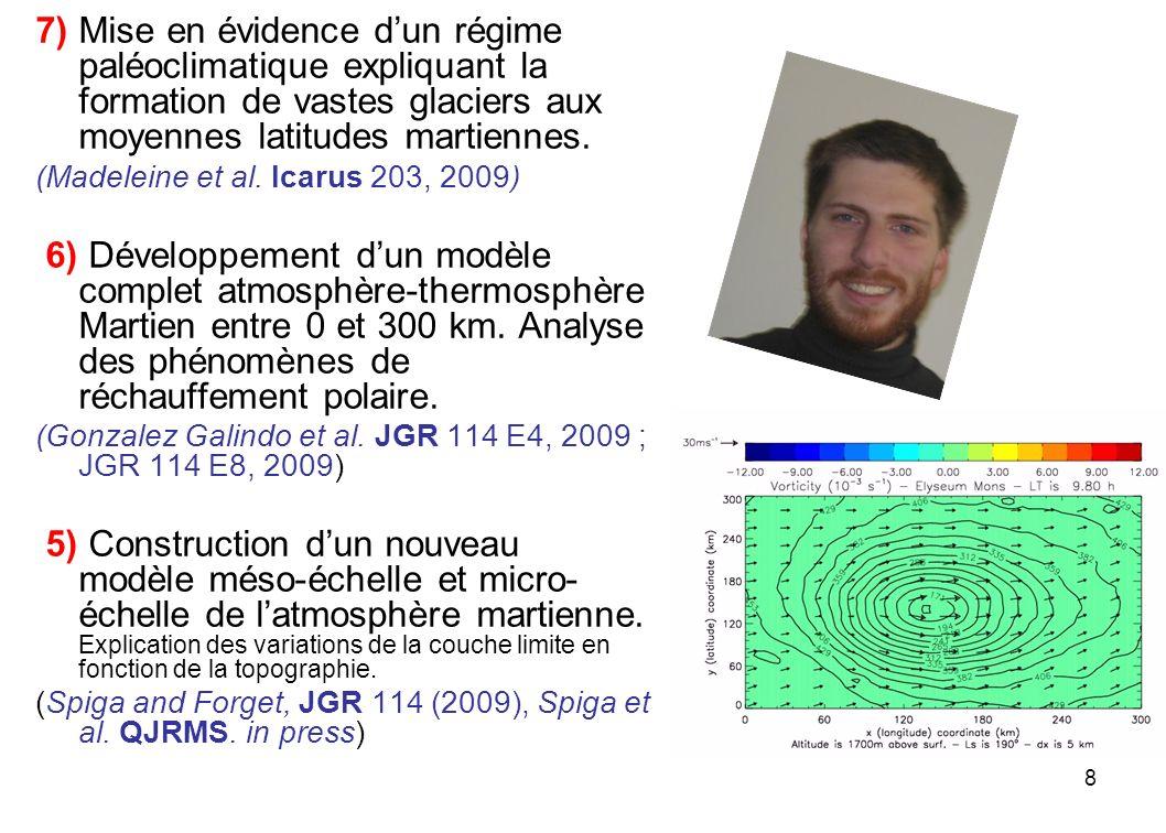 8 7) Mise en évidence dun régime paléoclimatique expliquant la formation de vastes glaciers aux moyennes latitudes martiennes. (Madeleine et al. Icaru