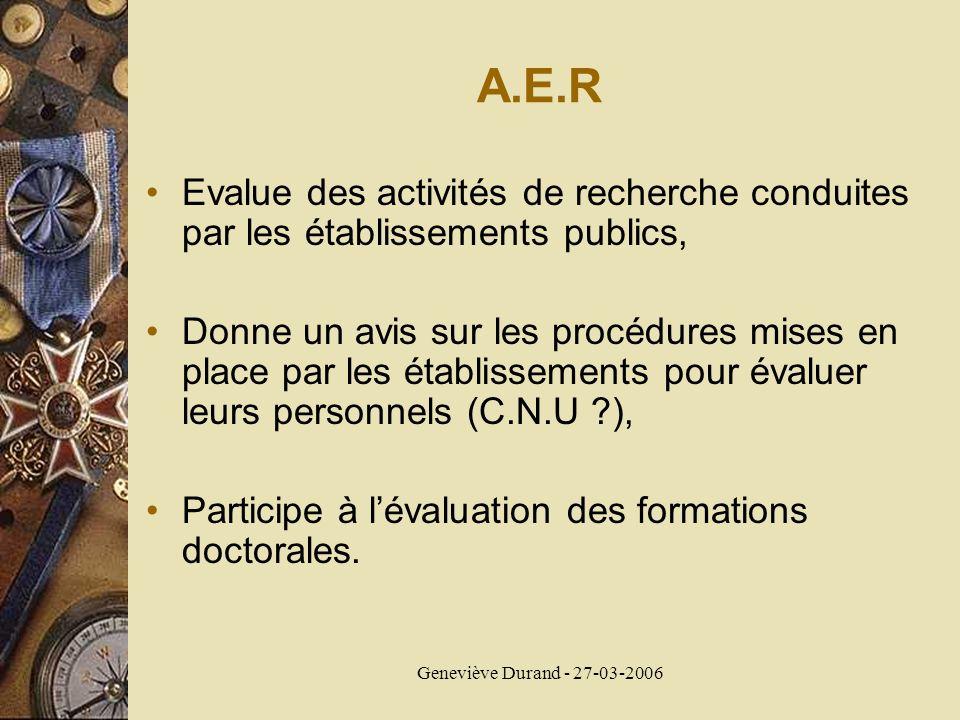 Geneviève Durand - 27-03-2006 A.E.R Evalue des activités de recherche conduites par les établissements publics, Donne un avis sur les procédures mises