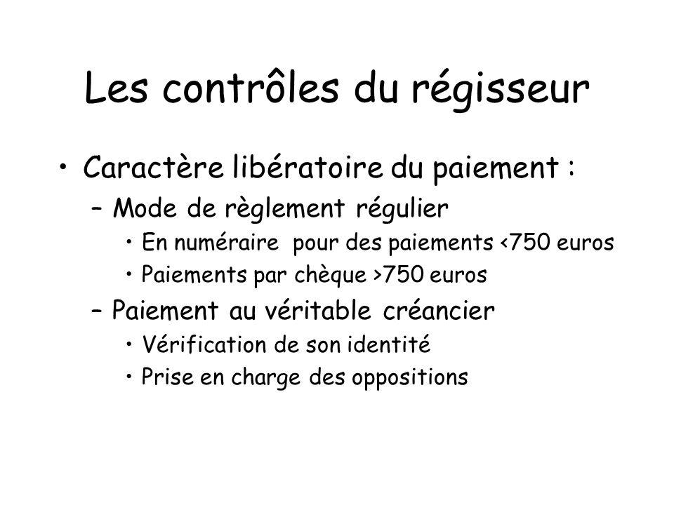 Les contrôles du régisseur Caractère libératoire du paiement : –Mode de règlement régulier En numéraire pour des paiements <750 euros Paiements par ch