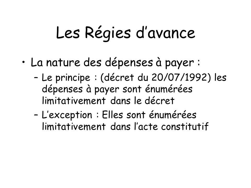 Les Régies davance La nature des dépenses à payer : –Le principe : (décret du 20/07/1992) les dépenses à payer sont énumérées limitativement dans le d