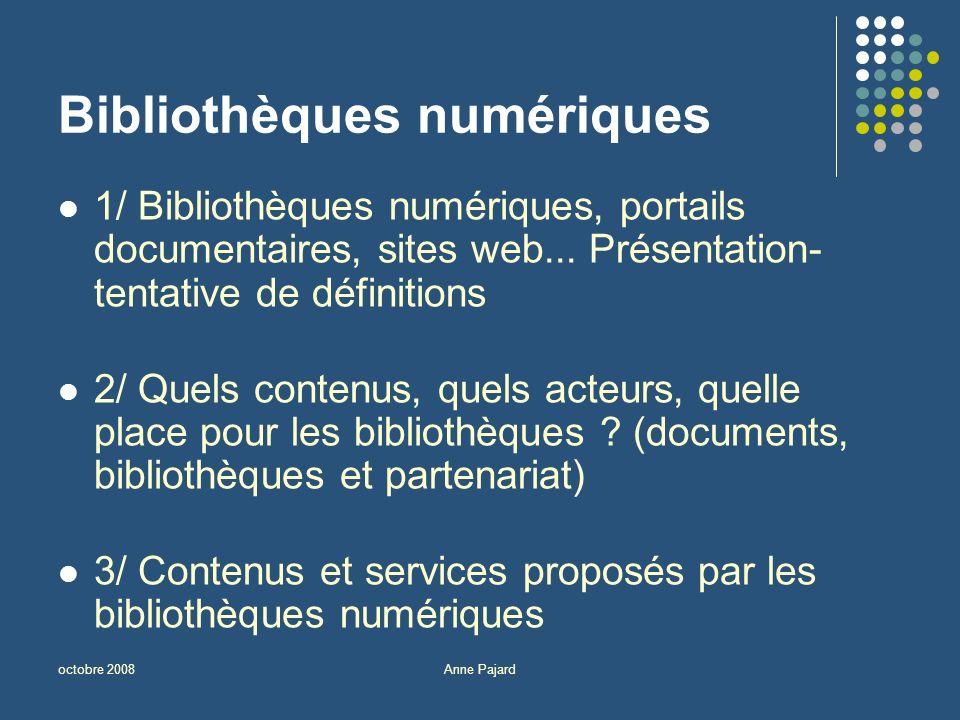octobre 2008Anne Pajard Bibliothèques numériques 1/ Bibliothèques numériques, portails documentaires, sites web...