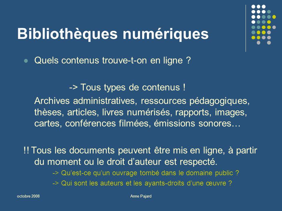 octobre 2008Anne Pajard Bibliothèques numériques Quels contenus trouve-t-on en ligne .