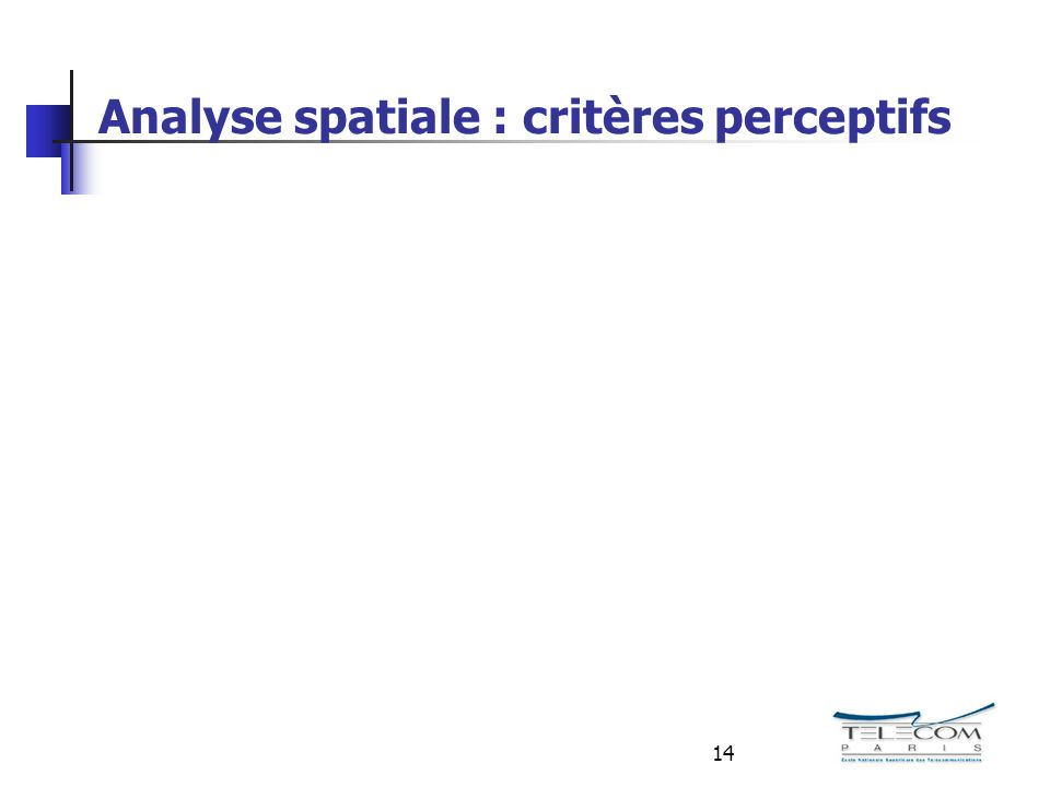 14 Analyse spatiale : critères perceptifs
