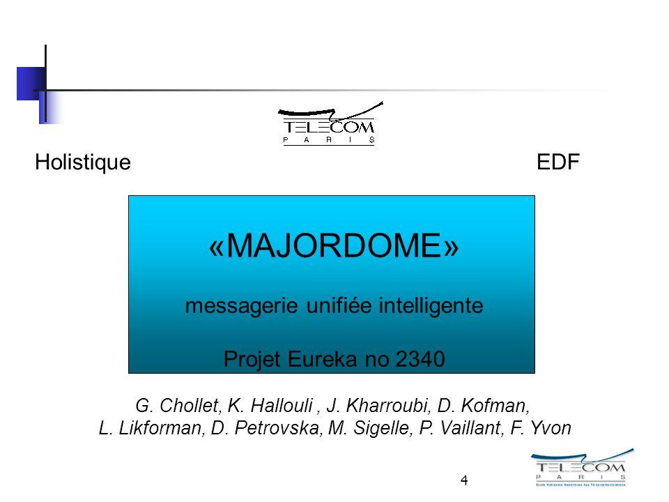 4 «MAJORDOME» messagerie unifiée intelligente Projet Eureka no 2340 EDFHolistique G.