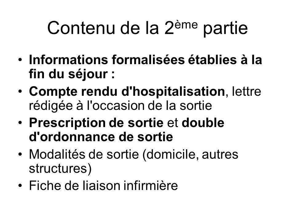 Contenu de la 2 ème partie Informations formalisées établies à la fin du séjour : Compte rendu d'hospitalisation, lettre rédigée à l'occasion de la so