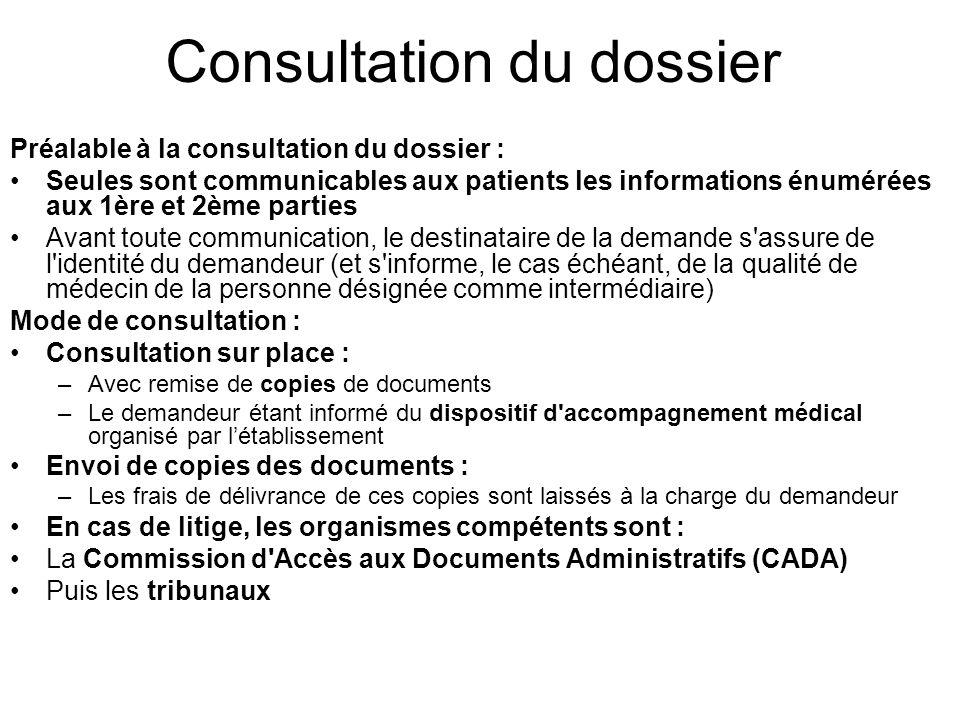 Consultation du dossier Préalable à la consultation du dossier : Seules sont communicables aux patients les informations énumérées aux 1ère et 2ème pa